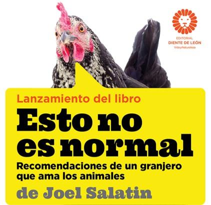 """PRESENTACIÓ DEL LLIBRE DE JOEL SALATIN """"AIXÒ NO ÉS NORMAL"""""""
